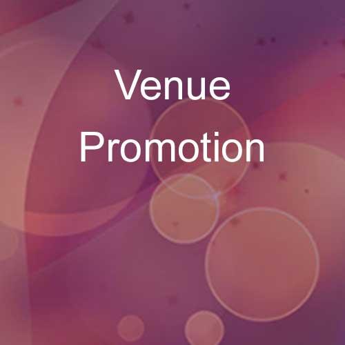 Venue promotion.